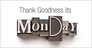 Thank_Goodness_its_Monday